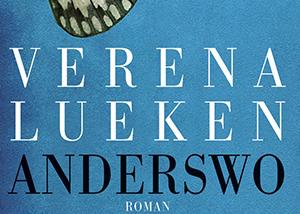 """Bettina Römer liest """"Anderswo"""" von Verena Lueken"""
